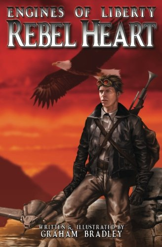 Rebel Heart: (Engines of Liberty, #1) (Volume 1) PDF