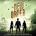 The New Order Audiobook by Chris Weitz Narrated by Jose Julian, Spencer Locke, Christine Lakin, Adam McArthur, Adetokumboh M'Cormack