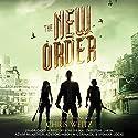 The New Order Audiobook by Chris Weitz Narrated by Jose Julian, Spencer Locke, Christine Lakin, Adam McArthur, Adetokumboh M'Cormack