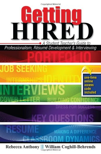 Getting Hired: A Student Teacher's Guide to...