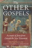 The Other Gospels: Accounts of Jesus from Outside the New Testament