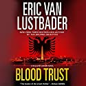 Blood Trust: A Jack McClure Thriller Audiobook by Eric Van Lustbader Narrated by Richard Ferrone