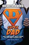 Super Dad: Jokes, Fun and Advice for Every Familys Favourite Hero