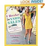 I Brake for Yard Sales: and Flea Mark...