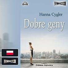 Dobre geny (       UNABRIDGED) by Hanna Cygler Narrated by Elzbieta Kijowska