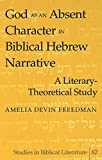 img - for God as an Absent Character in Biblical Hebrew Narrative: A Literary-Theoretical Study (Studies in Biblical Literature) book / textbook / text book