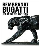 Rembrandt Bugatti: The Sculptor 1884 - 1916