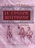 echange, troc Albert Charles Auguste Racinet - Le costume historique: Livraison 6. Angleterre - Écosse - Hollande - Allemagne - Suisse