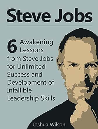 ... Steve Jobs books, steve jobs biography) eBook: Joshua Wilson: Amazon