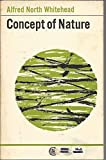 The Concept of Nature: The Tarner Lectures Delivered in Trinity College, November 1919 (0521092450) by Whitehead, Alfred North