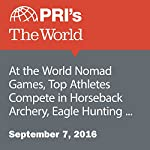 At the World Nomad Games, Top Athletes Compete in Horseback Archery, Eagle Hunting and More | David Leveille