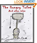 The Hungry Toilet and Other Tales (Sh...
