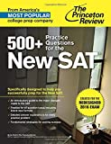 img - for 500+ Practice Questions for the New SAT: Created for the Redesigned 2016 Exam (College Test Preparation) book / textbook / text book