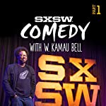 SXSW Comedy 2015, Part 1 | W. Kamau Bell,Nate Bargatze,Iliza Shlesinger,Mark Normand,Matt Braunger,Beth Stelling