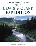 Encyclopedia of the Lewis and Clark Expedition (Facts on File Library of American History) (0816047820) by Woodger, Elin