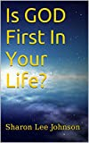 Is GOD First In Your Life? (Walking With GOD Book 4)