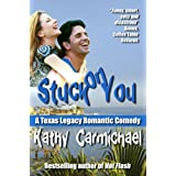 Stuck On You (A Texas Legacy Romantic Comedy #2)