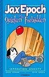 Jax Epoch And The Quicken Forbidden Volume 2: Separation Anxiety (1932051244) by Dave Roman