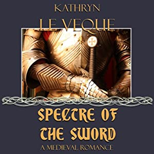 Spectre of the Sword | [Kathryn Le Veque]