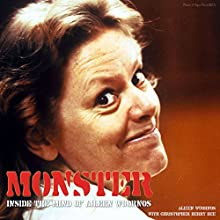Monster: Inside the Mind of Aileen Wuornos (       UNABRIDGED) by Aileen Wuornos, Christopher Berry Dee Narrated by Matthew Lloyd Davies
