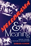 Melodrama and Meaning: History, Cultu...