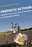 Prophetic Activism: Progressive Religious Justice Movements in Contemporary America (Religion and Social Transformation)