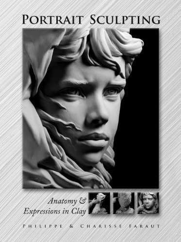 Portrait Sculpting: Anatomy & Expressions in Clay PDF