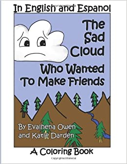The Sad Cloud Who Wanted to Make Friends - A Coloring Book: Evalhena