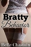 Bratty Behavior (Taboo Erotica)
