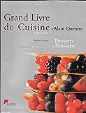 Grand Livre de Cuisine d'Alain Ducasse : Desserts et pâtisserie