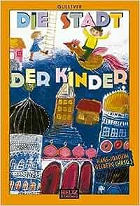 Die Stadt der Kinder: Hans-Joachim. Gelberg, Janosch: 9783407783516
