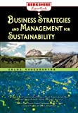 img - for Business Strategies and Management for Sustainability (Berkshire Essentials) book / textbook / text book