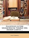 img - for Einleitung in Eine Geometrische Theorie Der Abenen Curven ... (German Edition) book / textbook / text book