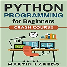 Python Programming for Beginners: Crash Course Audiobook by Martin Laredo Narrated by Chuck Shelby