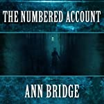 The Numbered Account: Julia Probyn, Book 3 (       UNABRIDGED) by Ann Bridge Narrated by Elizabeth Jasicki