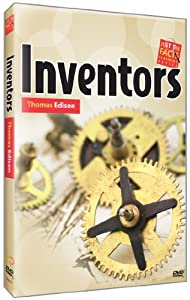 Just the Facts: Inventors: Thomas Edison