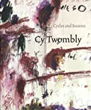 Cy Twombly: Cycles and Seasons (1933045884) by Serota, Nicholas