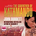 The Godfather of Kathmandu (       UNABRIDGED) by John Burdett Narrated by Stephen Hogan
