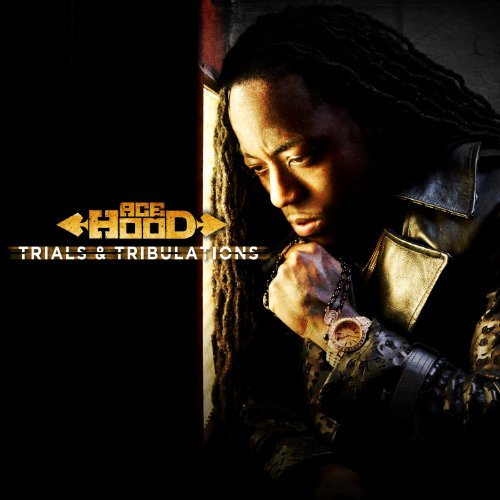 Ace Hood - Trials And Tribulations [edited]