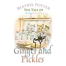 The Tale of Ginger and Pickles (       UNABRIDGED) by Beatrix Potter Narrated by Josh Verbae