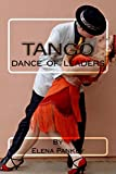 Dance of Leaders: Argentine Tango (Learning Argentine Tango Book 1)