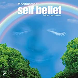 Self Belief: Guided Meditations | [Richard Latham]
