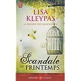 La ronde des saisons, Tome 4 : Scandale au printempspar Lisa Kleypas