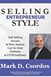 Selling Entrepreneur Style:: Soft Selling Success &  How Anyone Can Go from Ordinary to EXTRAordinary