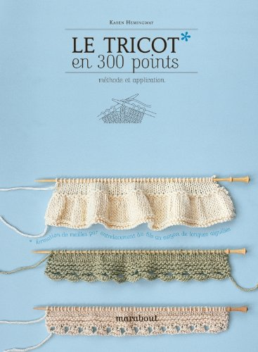 Le tricot en 300 points: Méthodes et applications