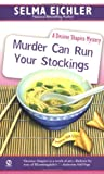 Murder Can Run Your Stockings (Desiree Shapiro Mystery #13) (0451217810) by Eichler, Selma