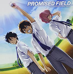 TVアニメ『ダイヤのA』新エンディングテーマ PROMISED FIELD