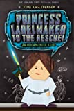Princess Labelmaker to the Rescue: An An Origami Yoda Book 5 (Origami Yoda Series)