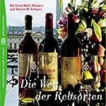 Die Welt der Rebsorten. Süffig-Wissenswertes für Weinliebhaber | Martin Maria Schwarz