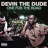 One For The Road Devin The Dude